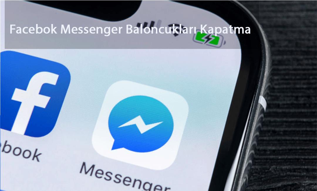 Facebook Messenger Sohbet Baloncuklarını Kapatma